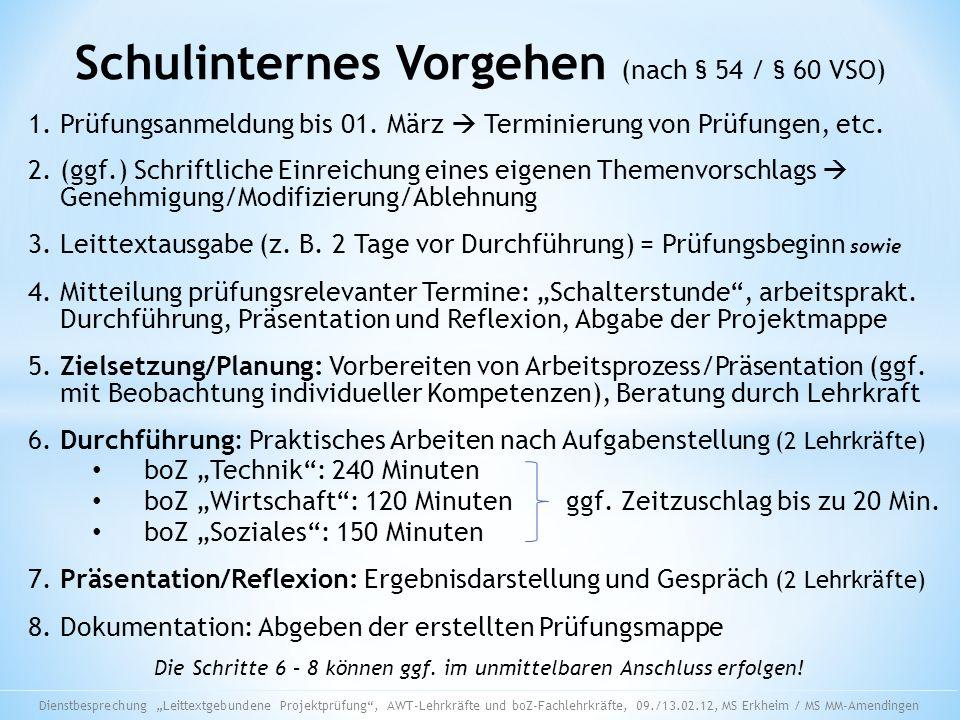 Schulinternes Vorgehen (nach § 54 / § 60 VSO) 1. Prüfungsanmeldung bis 01. März Terminierung von Prüfungen, etc. 2. (ggf.) Schriftliche Einreichung ei