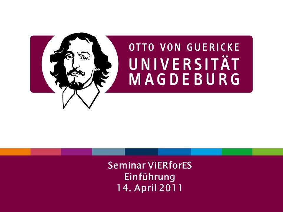 114.04.2011Seminar ViERforES Dr. V. Köppen Seminar ViERforES Einführung 14. April 2011