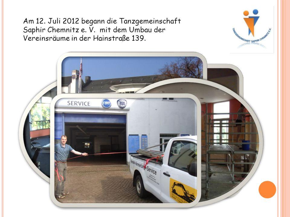 Am 12. Juli 2012 begann die Tanzgemeinschaft Saphir Chemnitz e.