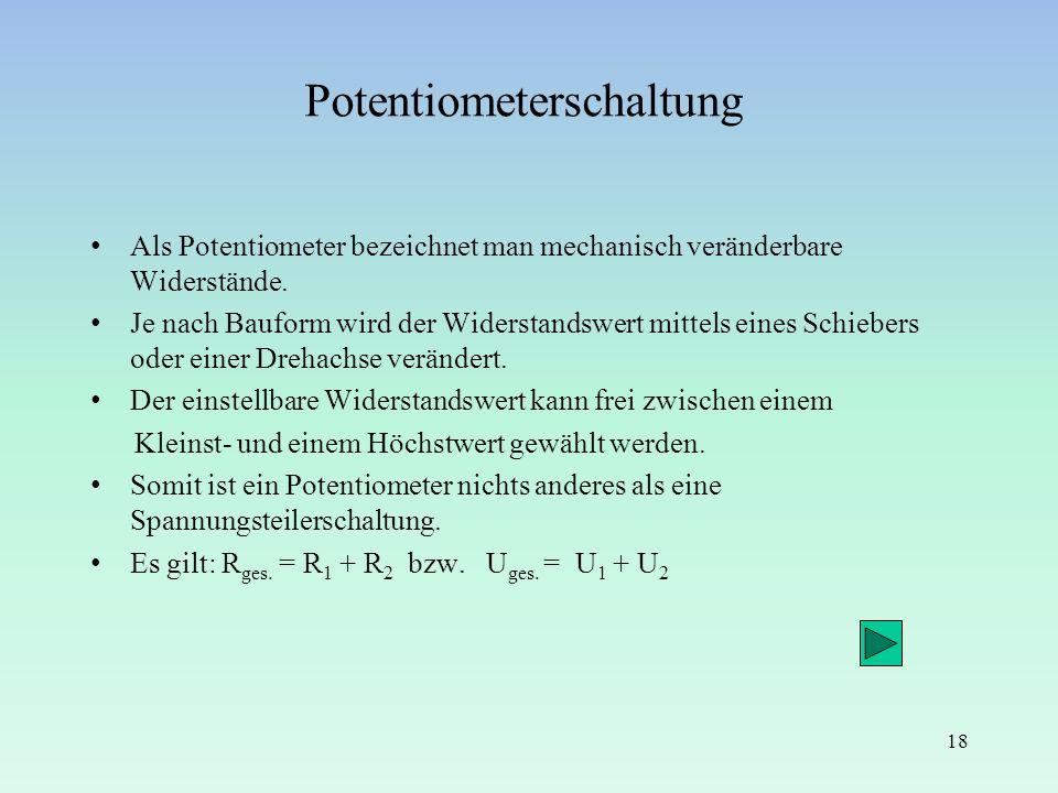Potentiometerschaltung Als Potentiometer bezeichnet man mechanisch veränderbare Widerstände. Je nach Bauform wird der Widerstandswert mittels eines Sc