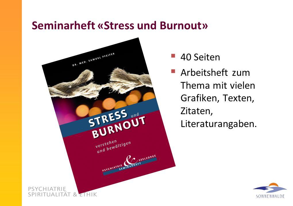 Seminarheft «Stress und Burnout» 40 Seiten Arbeitsheft zum Thema mit vielen Grafiken, Texten, Zitaten, Literaturangaben.