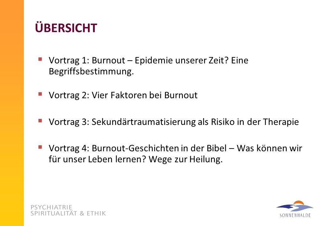 ÜBERSICHT Vortrag 1: Burnout – Epidemie unserer Zeit.