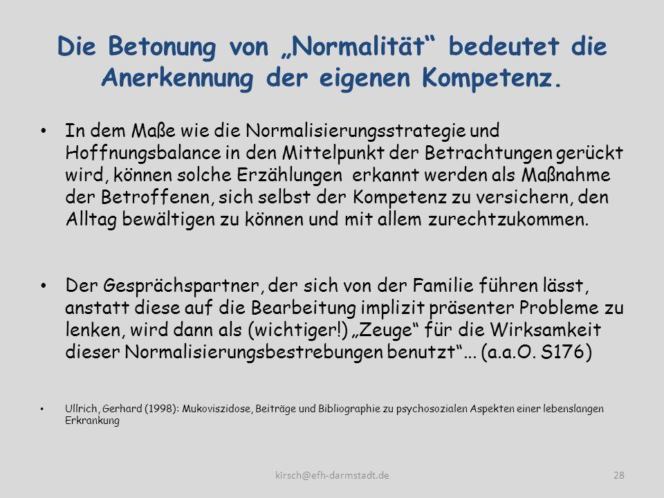 Die Betonung von Normalität bedeutet die Anerkennung der eigenen Kompetenz. In dem Maße wie die Normalisierungsstrategie und Hoffnungsbalance in den M