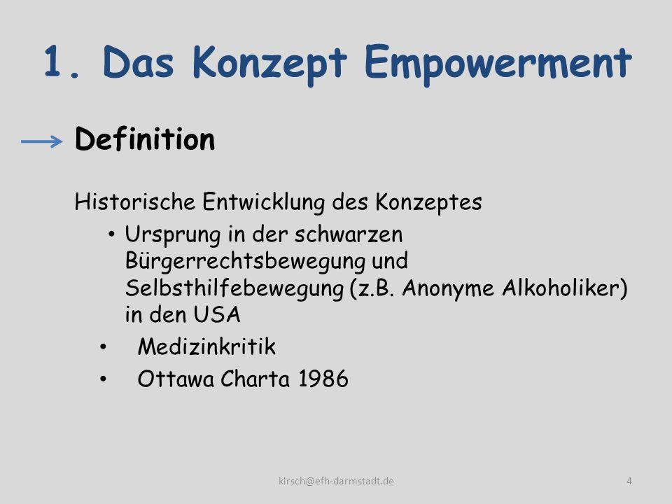 1. Das Konzept Empowerment Definition Historische Entwicklung des Konzeptes Ursprung in der schwarzen Bürgerrechtsbewegung und Selbsthilfebewegung (z.
