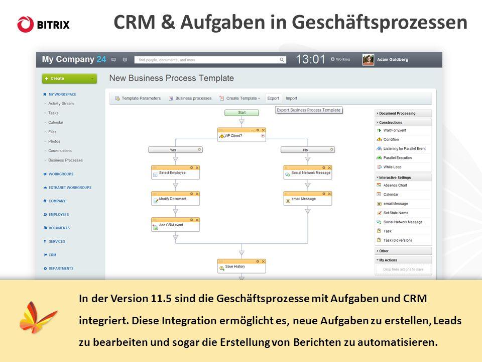 CRM & Aufgaben in Geschäftsprozessen In der Version 11.5 sind die Geschäftsprozesse mit Aufgaben und CRM integriert. Diese Integration ermöglicht es,