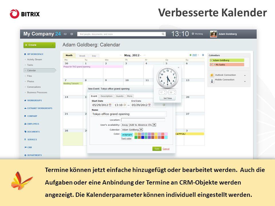 Verbesserte Kalender Termine können jetzt einfache hinzugefügt oder bearbeitet werden. Auch die Aufgaben oder eine Anbindung der Termine an CRM-Objekt