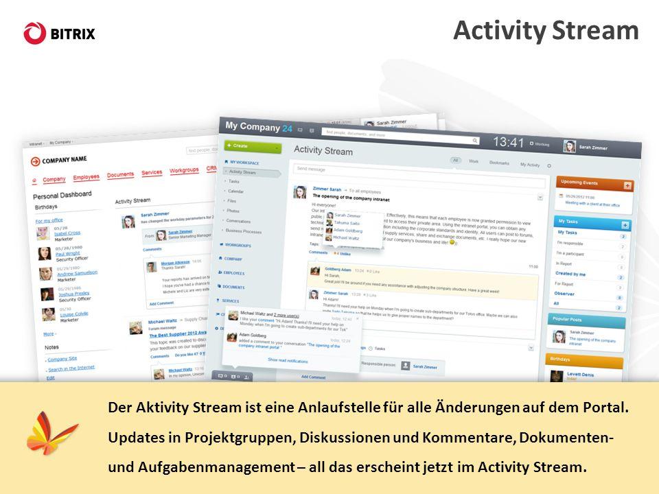 Activity Stream Der Aktivity Stream ist eine Anlaufstelle für alle Änderungen auf dem Portal. Updates in Projektgruppen, Diskussionen und Kommentare,