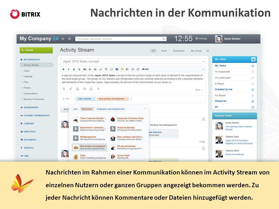 Nachrichten in der Kommunikation Nachrichten im Rahmen einer Kommunikation können im Activity Stream von einzelnen Nutzern oder ganzen Gruppen angezei