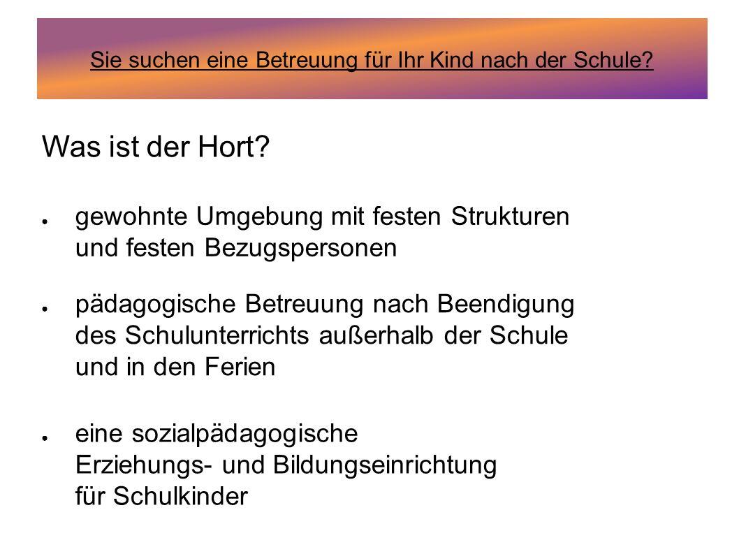 Unser Hort.Hort Mühlschule Fachpersonal 1 Erzieherin und Dipl.