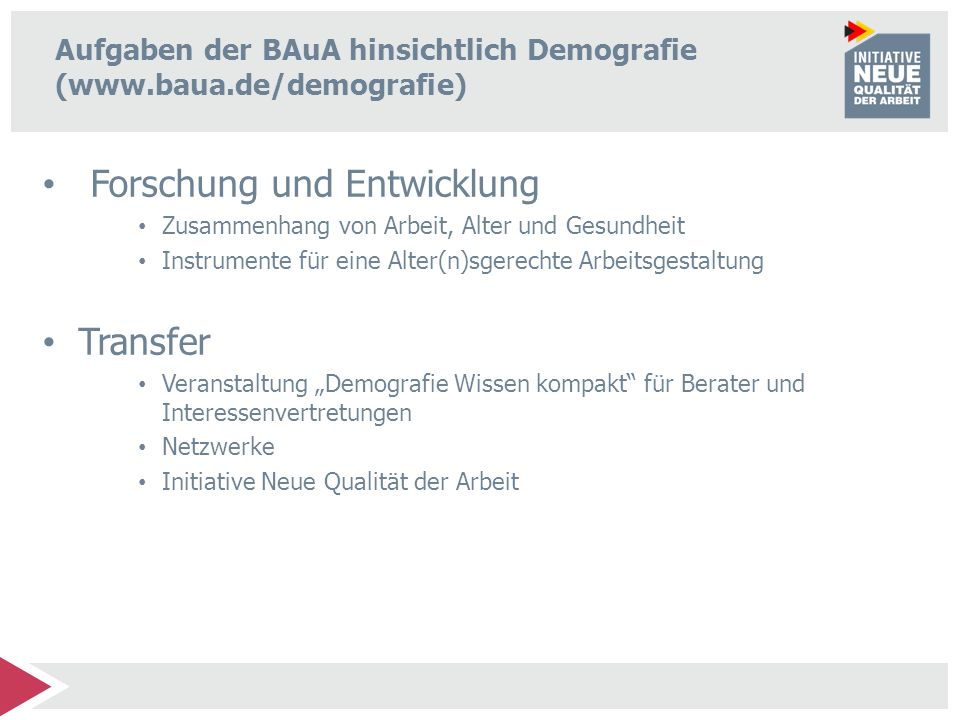 INQA – demography guides Networks Publications Self- assessment Good Practice Events & Exhibitions Guidelines Social Dialogue www.inqa.de Tool Categories