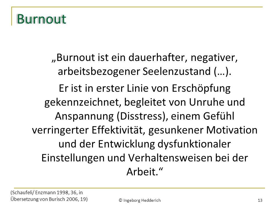 Burnout Burnout ist ein dauerhafter, negativer, arbeitsbezogener Seelenzustand (…). Er ist in erster Linie von Erschöpfung gekennzeichnet, begleitet v