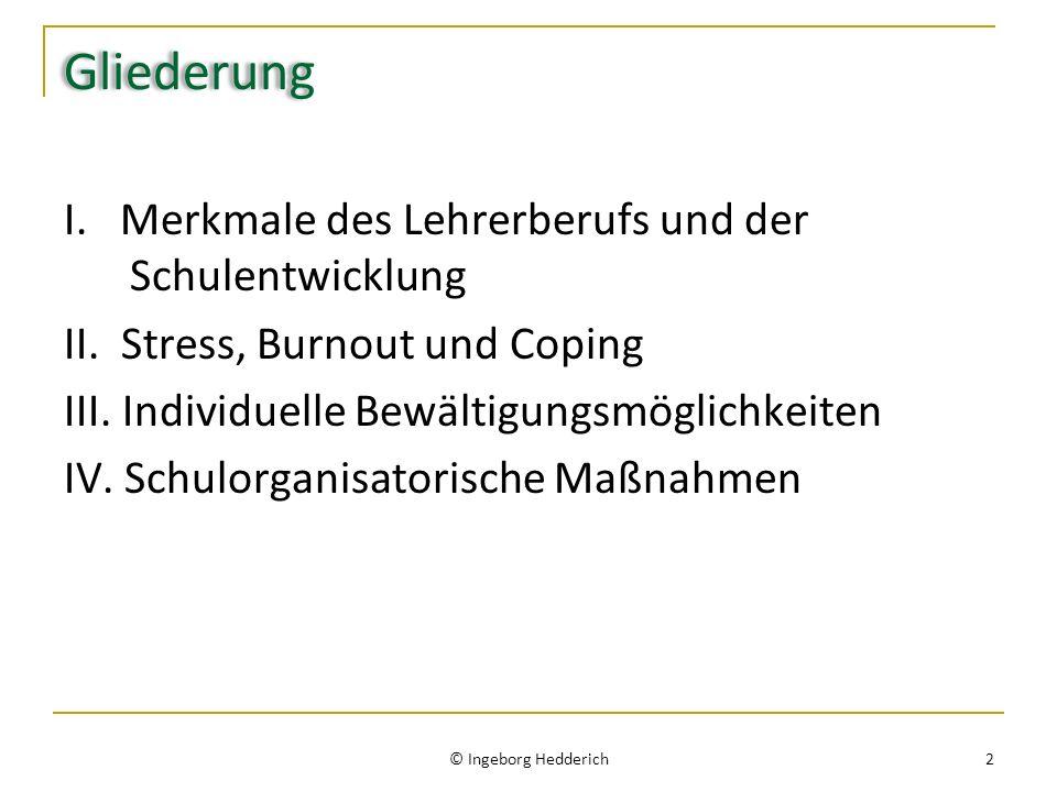 Gliederung I.Merkmale des Lehrerberufs und der Schulentwicklung II.