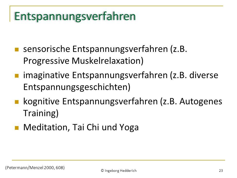 Entspannungsverfahren sensorische Entspannungsverfahren (z.B. Progressive Muskelrelaxation) imaginative Entspannungsverfahren (z.B. diverse Entspannun