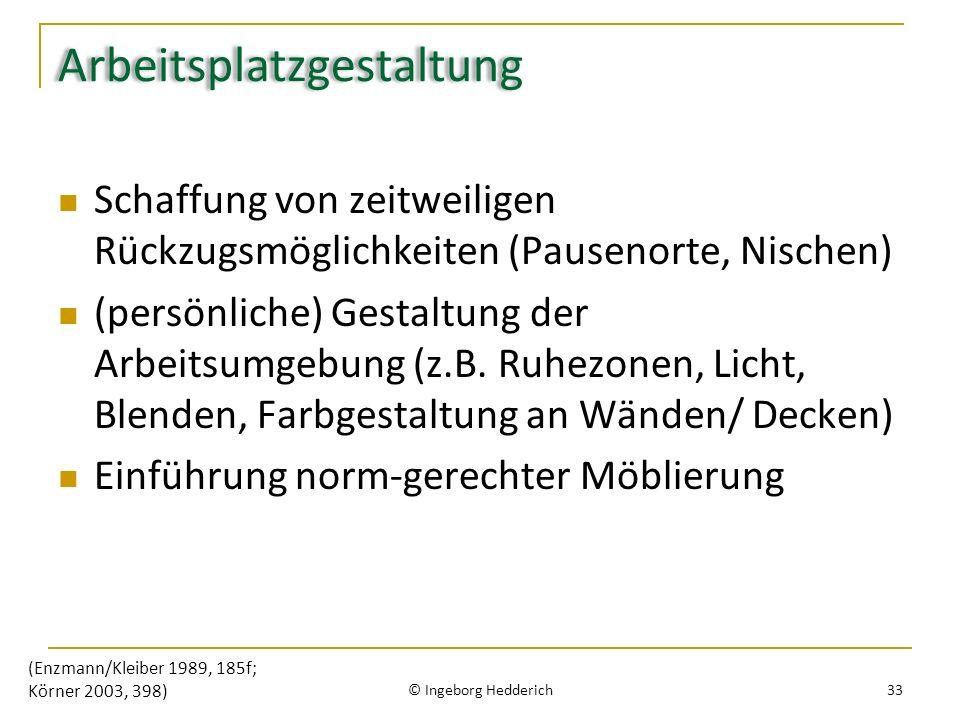 Arbeitsplatzgestaltung Schaffung von zeitweiligen Rückzugsmöglichkeiten (Pausenorte, Nischen) (persönliche) Gestaltung der Arbeitsumgebung (z.B.