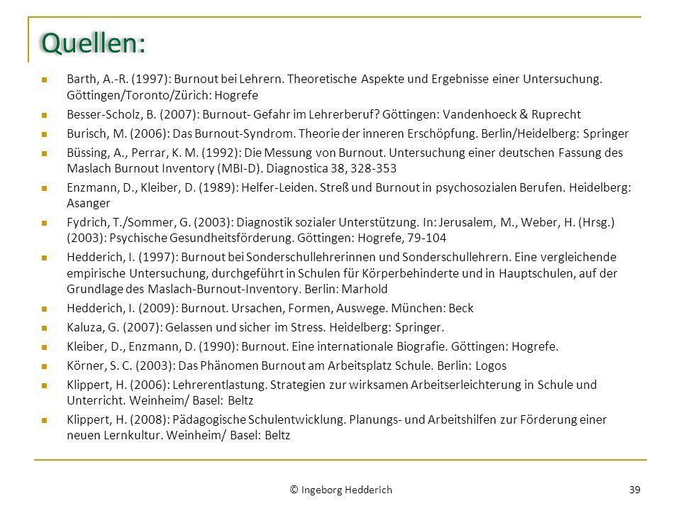 Quellen: Barth, A.-R. (1997): Burnout bei Lehrern. Theoretische Aspekte und Ergebnisse einer Untersuchung. Göttingen/Toronto/Zürich: Hogrefe Besser-Sc
