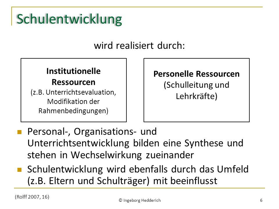 Schulentwicklung wird realisiert durch: Personal-, Organisations- und Unterrichtsentwicklung bilden eine Synthese und stehen in Wechselwirkung zueinander Schulentwicklung wird ebenfalls durch das Umfeld (z.B.