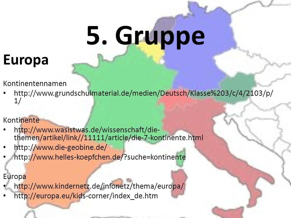 Europa Kontinentennamen http://www.grundschulmaterial.de/medien/Deutsch/Klasse%203/c/4/2103/p/ 1/ Kontinente http://www.wasistwas.de/wissenschaft/die-