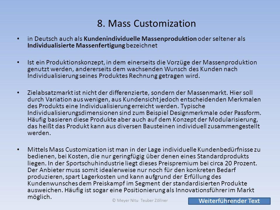8. Mass Customization in Deutsch auch als Kundenindividuelle Massenproduktion oder seltener als Individualisierte Massenfertigung bezeichnet Ist ein P