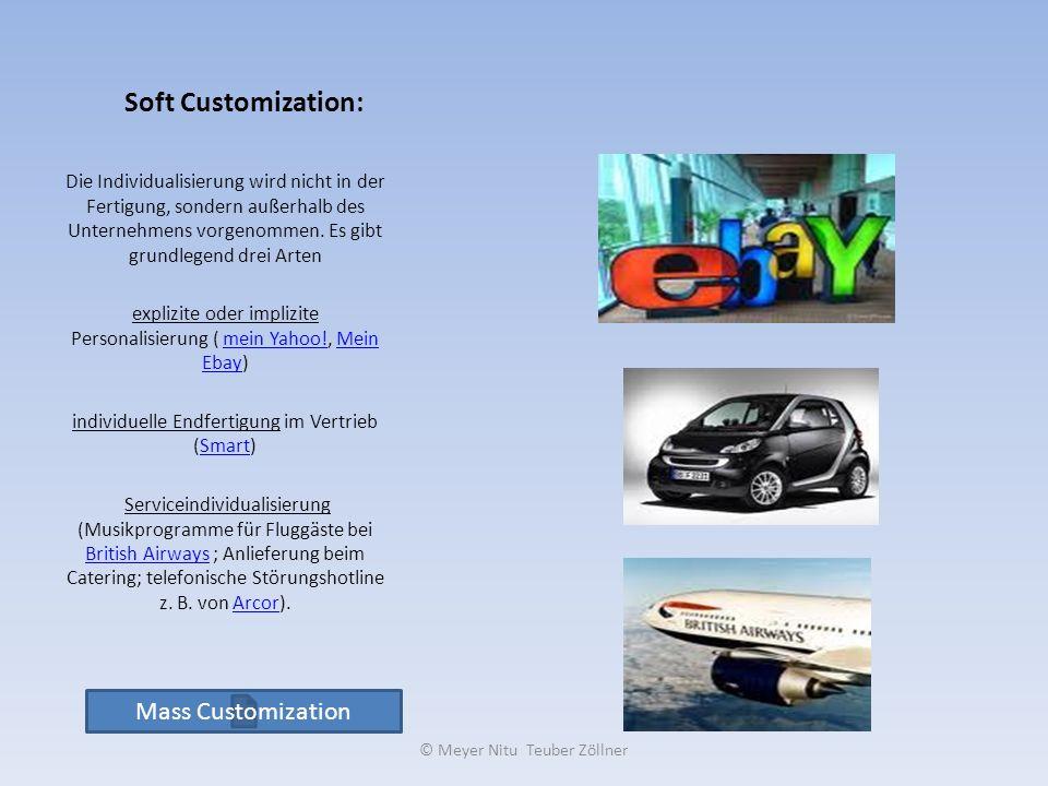 Soft Customization: Die Individualisierung wird nicht in der Fertigung, sondern außerhalb des Unternehmens vorgenommen. Es gibt grundlegend drei Arten
