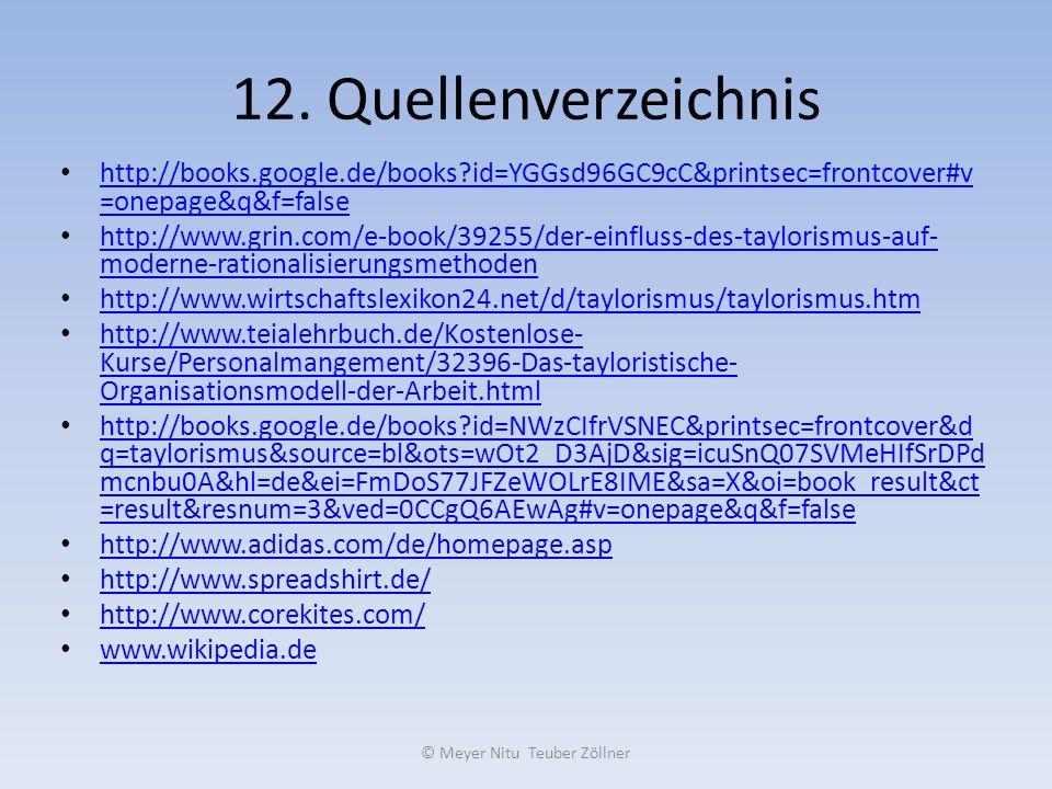 12. Quellenverzeichnis http://books.google.de/books?id=YGGsd96GC9cC&printsec=frontcover#v =onepage&q&f=false http://books.google.de/books?id=YGGsd96GC