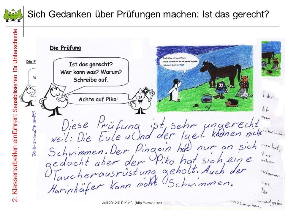 10 Sich Gedanken über Prüfungen machen: Ist das gerecht? Juli 2012 © PIK AS (http://www.pikas.uni-dortmund.de/) 2. Klassenarbeiten einführen: Sensibil