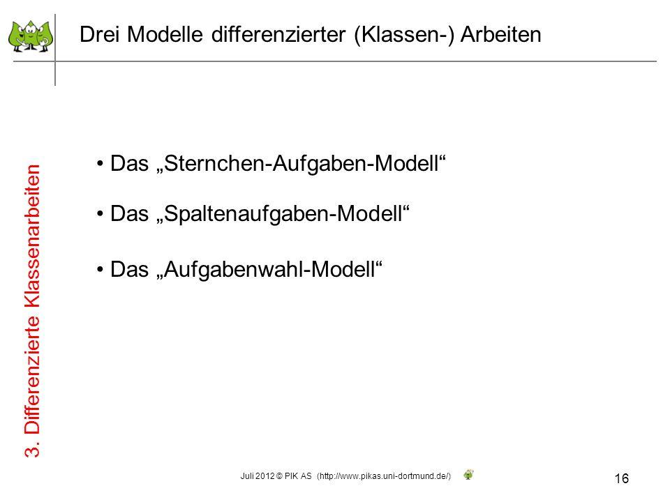 Das Sternchen-Aufgaben-Modell Das Spaltenaufgaben-Modell Das Aufgabenwahl-Modell 16 Juli 2012 © PIK AS (http://www.pikas.uni-dortmund.de/) 3. Differen