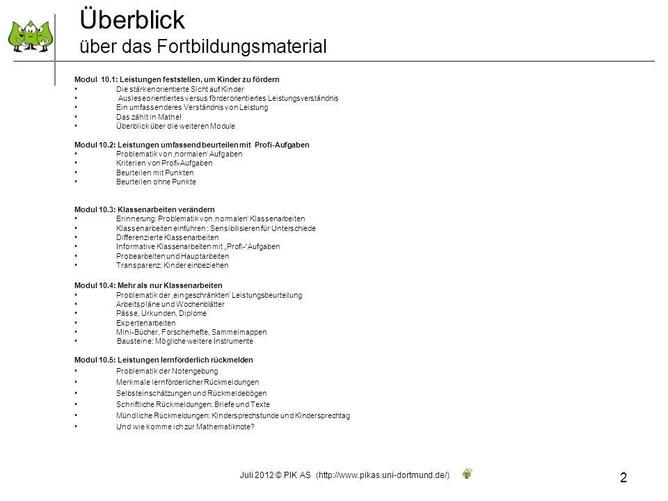 Überblick über das Fortbildungsmaterial 2 Juli 2012 © PIK AS (http://www.pikas.uni-dortmund.de/) Modul 10.1: Leistungen feststellen, um Kinder zu förd