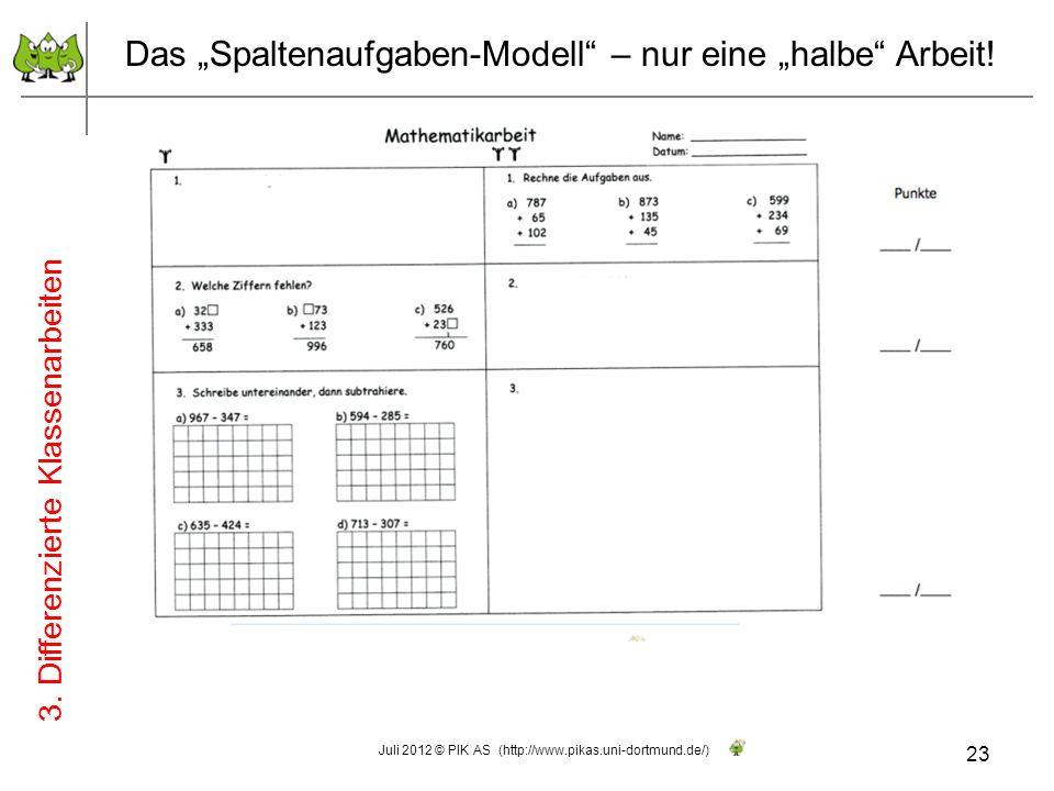 23 Juli 2012 © PIK AS (http://www.pikas.uni-dortmund.de/) Das Spaltenaufgaben-Modell – nur eine halbe Arbeit! 3. Differenzierte Klassenarbeiten