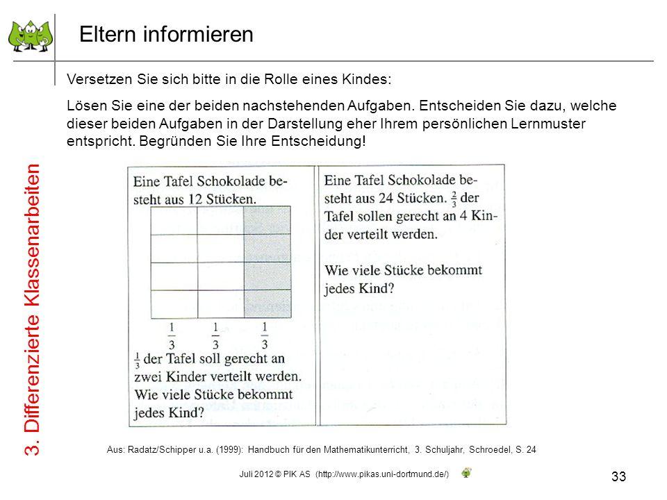 Eltern informieren Aus: Radatz/Schipper u.a. (1999): Handbuch für den Mathematikunterricht, 3. Schuljahr, Schroedel, S. 24 33 Juli 2012 © PIK AS (http