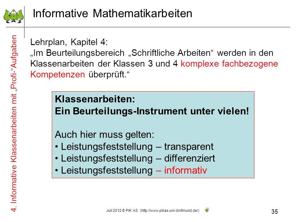 Informative Mathematikarbeiten Lehrplan, Kapitel 4: Im Beurteilungsbereich Schriftliche Arbeiten werden in den Klassenarbeiten der Klassen 3 und 4 kom