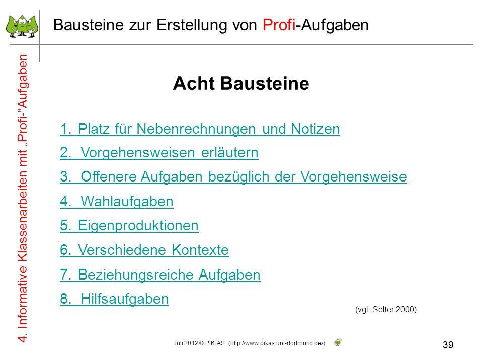 (vgl. Selter 2000) 4. Informative Klassenarbeiten mit Profi-Aufgaben 39 Juli 2012 © PIK AS (http://www.pikas.uni-dortmund.de/) 1.Platz für Nebenrechnu