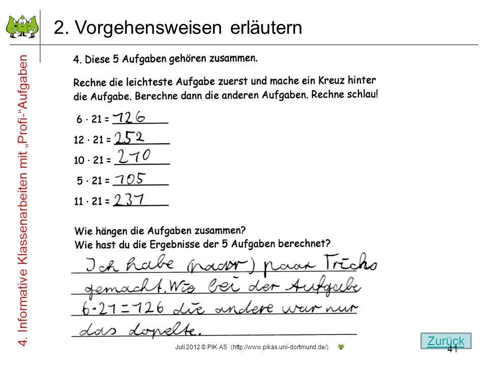 2. Vorgehensweisen erläutern 4. Informative Klassenarbeiten mit Profi-Aufgaben Zurück 41 Juli 2012 © PIK AS (http://www.pikas.uni-dortmund.de/)