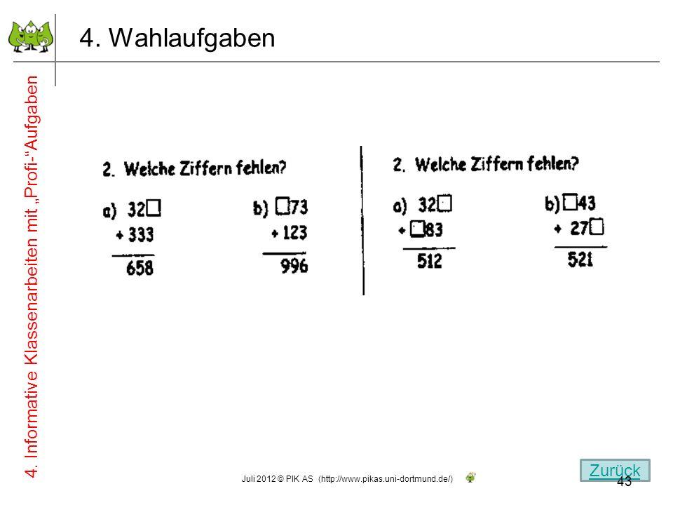 4. Wahlaufgaben 4. Informative Klassenarbeiten mit Profi-Aufgaben Zurück 43 Juli 2012 © PIK AS (http://www.pikas.uni-dortmund.de/)