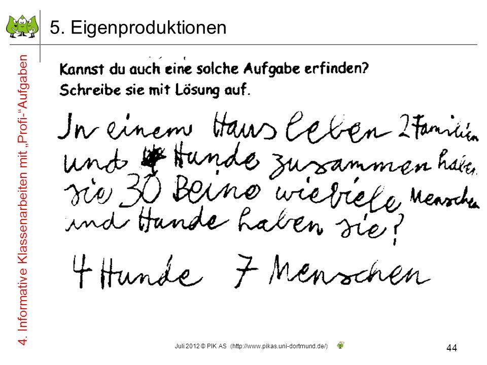 5. Eigenproduktionen 4. Informative Klassenarbeiten mit Profi-Aufgaben 44 Juli 2012 © PIK AS (http://www.pikas.uni-dortmund.de/)