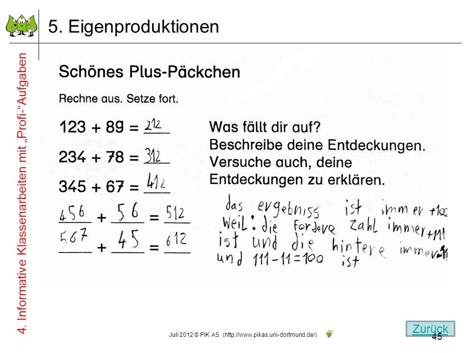 5. Eigenproduktionen 4. Informative Klassenarbeiten mit Profi-Aufgaben Zurück 45 Juli 2012 © PIK AS (http://www.pikas.uni-dortmund.de/)
