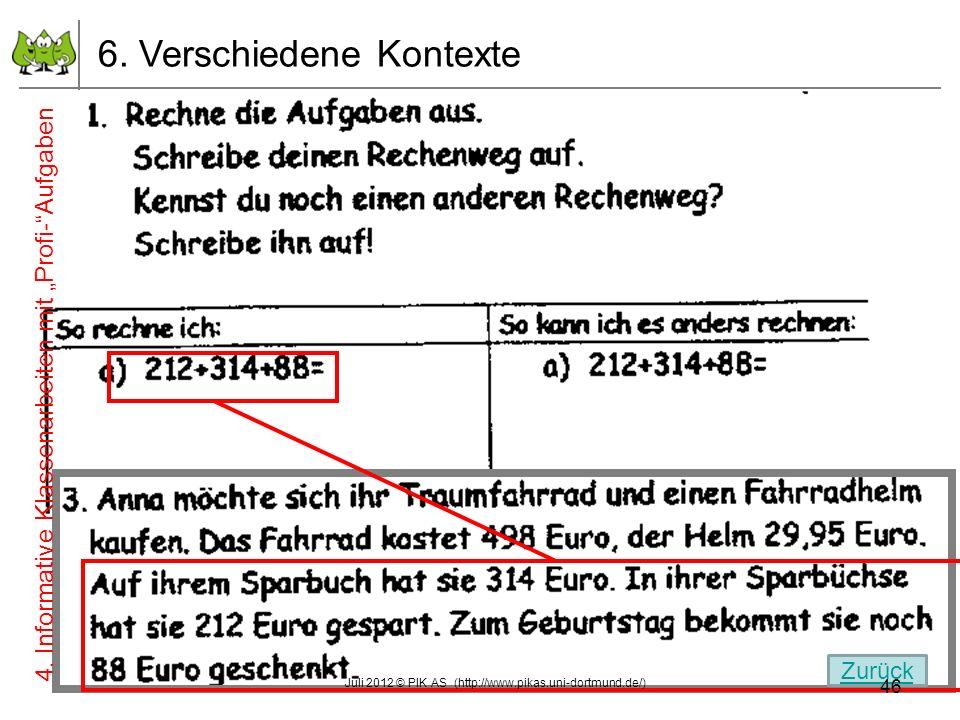 6. Verschiedene Kontexte 4. Informative Klassenarbeiten mit Profi-Aufgaben Zurück 46 Juli 2012 © PIK AS (http://www.pikas.uni-dortmund.de/)