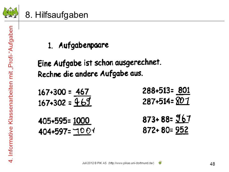 8. Hilfsaufgaben 4. Informative Klassenarbeiten mit Profi-Aufgaben 48 Juli 2012 © PIK AS (http://www.pikas.uni-dortmund.de/)