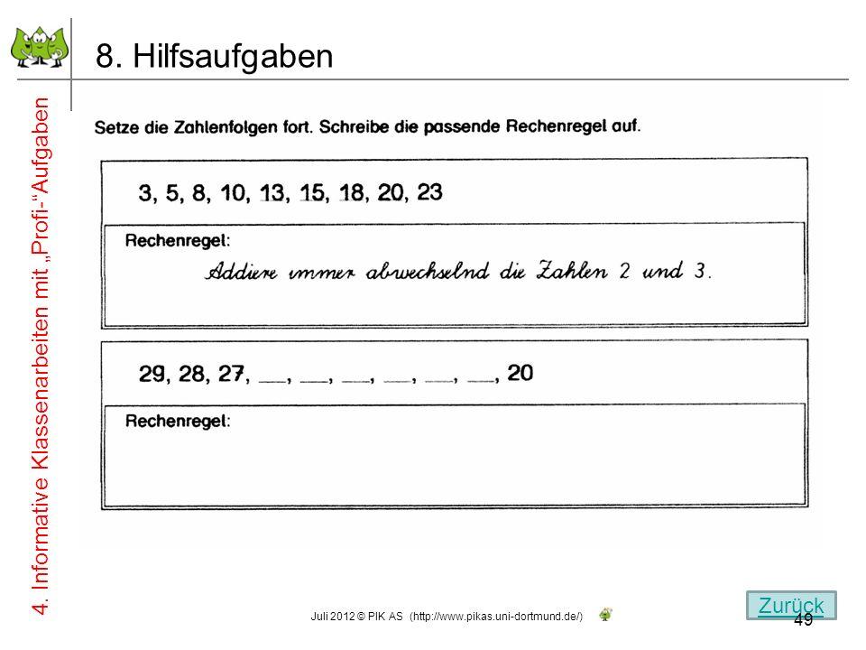 8. Hilfsaufgaben 4. Informative Klassenarbeiten mit Profi-Aufgaben Zurück 49 Juli 2012 © PIK AS (http://www.pikas.uni-dortmund.de/)
