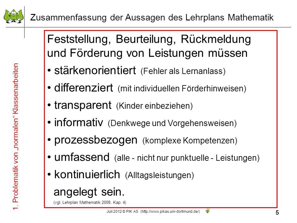 5 Juli 2012 © PIK AS (http://www.pikas.uni-dortmund.de/) 5 Zusammenfassung der Aussagen des Lehrplans Mathematik Feststellung, Beurteilung, Rückmeldun