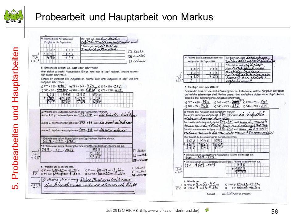 Probearbeit und Hauptarbeit von Markus 56 Juli 2012 © PIK AS (http://www.pikas.uni-dortmund.de/) 5. Probearbeiten und Hauptarbeiten