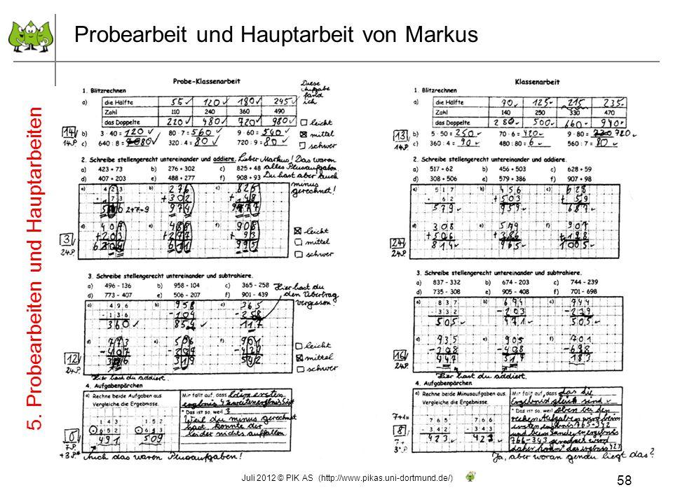 Probearbeit und Hauptarbeit von Markus 58 Juli 2012 © PIK AS (http://www.pikas.uni-dortmund.de/) 5. Probearbeiten und Hauptarbeiten