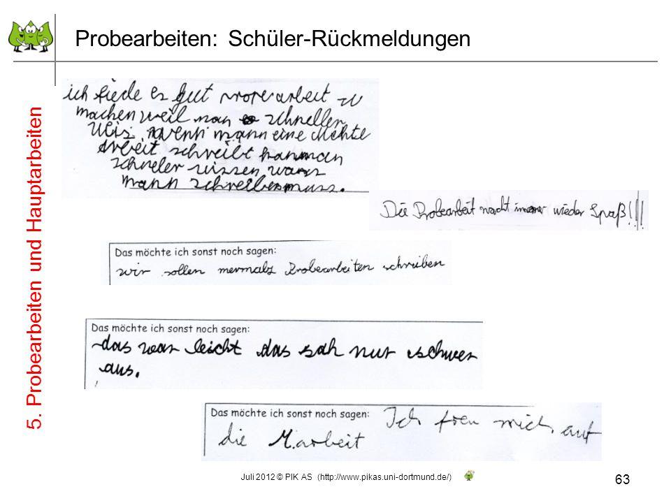 Probearbeiten: Schüler-Rückmeldungen 63 Juli 2012 © PIK AS (http://www.pikas.uni-dortmund.de/) 5. Probearbeiten und Hauptarbeiten