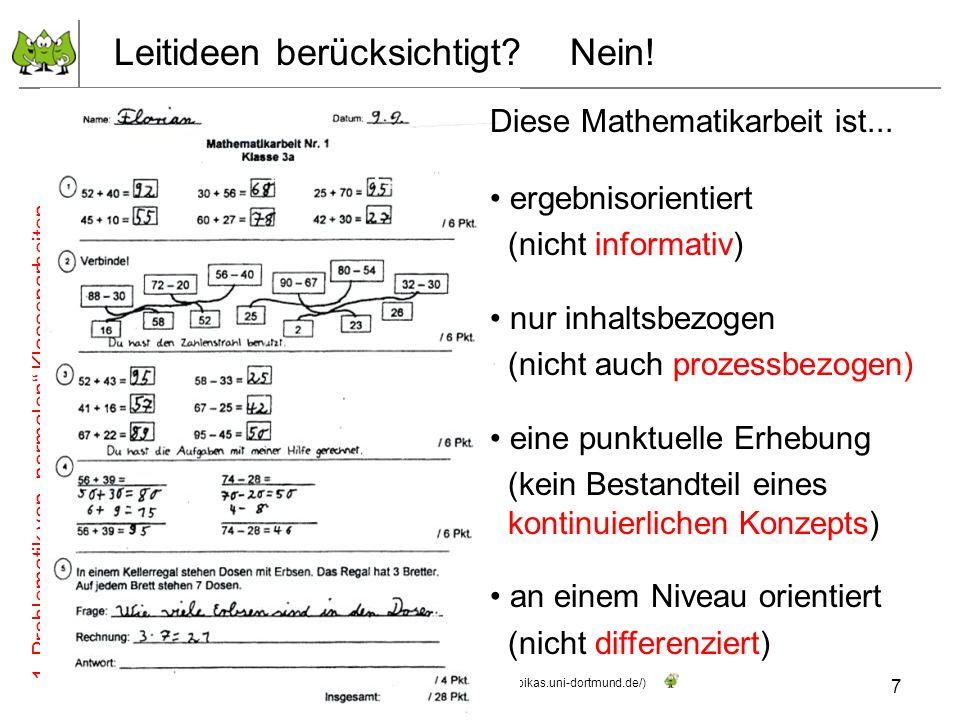 Traditionelles vs. förderorientiertes Leistungsverständnis Leitideen berücksichtigt? 1. Problematik von normalen Klassenarbeiten 7 Juli 2012 © PIK AS