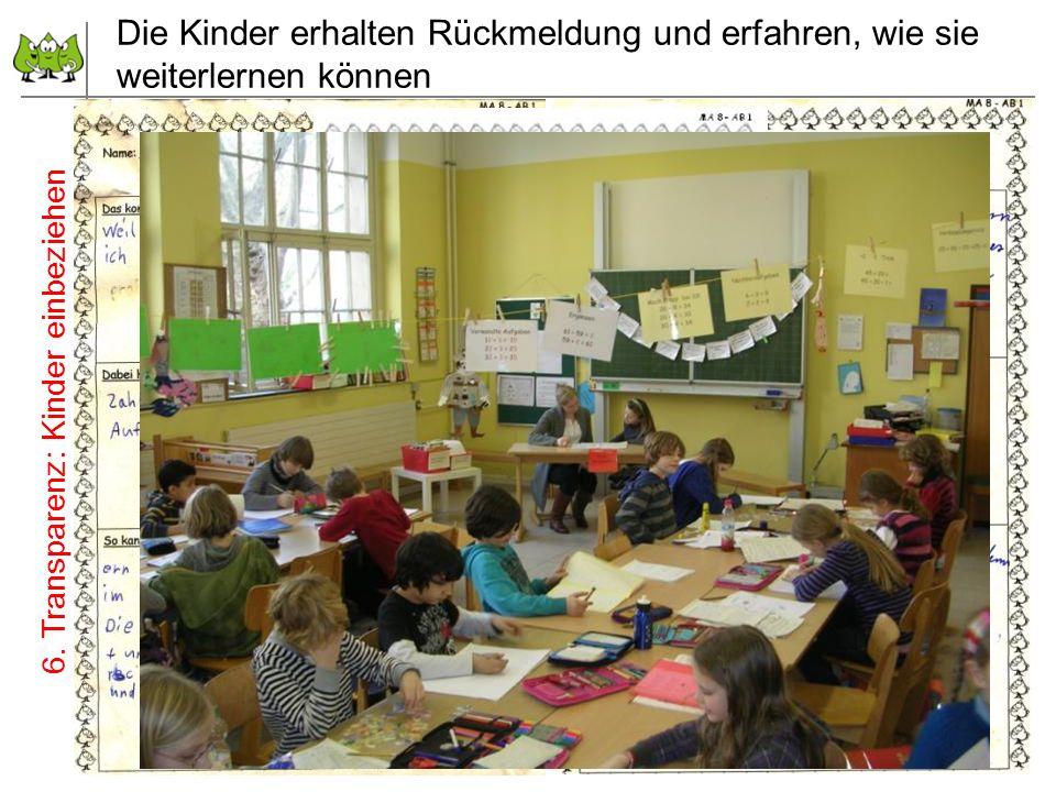 Die Kinder erhalten Rückmeldung und erfahren, wie sie weiterlernen können 71 Juli 2012 © PIK AS (http://www.pikas.uni-dortmund.de/) 6. Transparenz: Ki