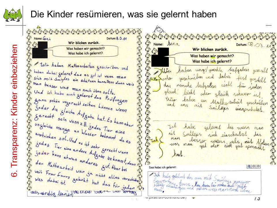 Die Kinder resümieren, was sie gelernt haben 73 Juli 2012 © PIK AS (http://www.pikas.uni-dortmund.de/) 6. Transparenz: Kinder einbeziehen