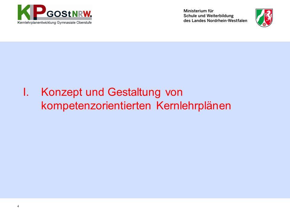 I.Konzept und Gestaltung von kompetenzorientierten Kernlehrplänen 4