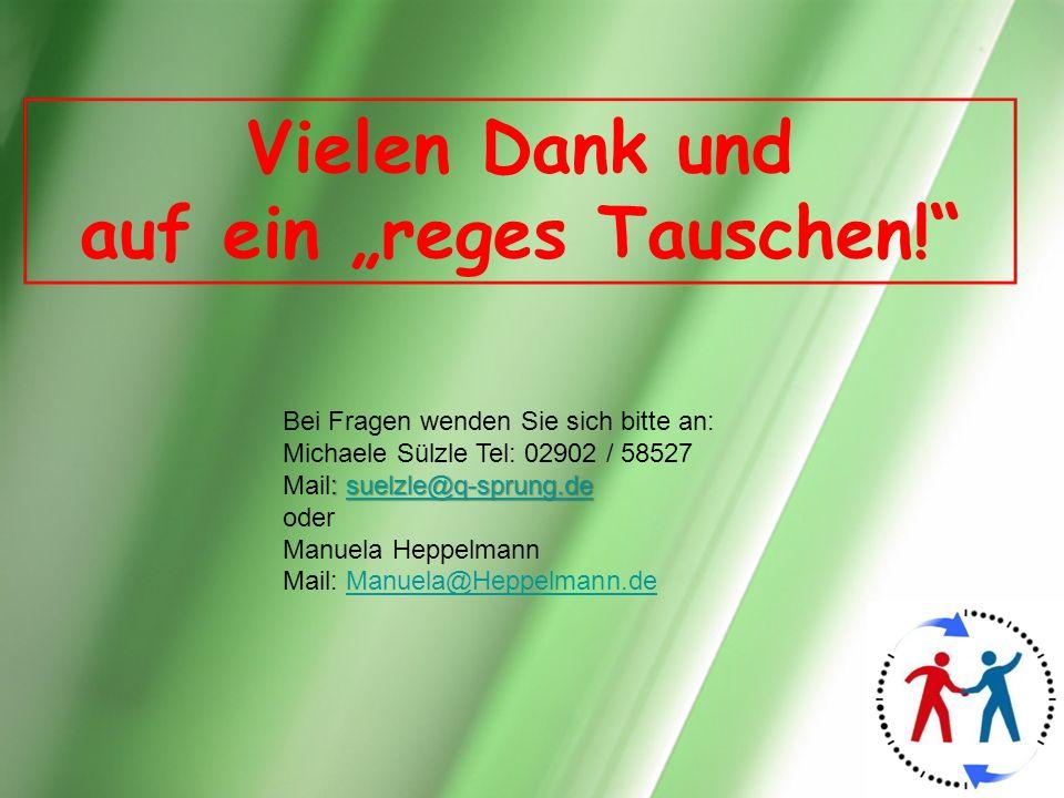 Vielen Dank und auf ein reges Tauschen! Bei Fragen wenden Sie sich bitte an: Michaele Sülzle Tel: 02902 / 58527 : suelzle@q-sprung.de Mail: suelzle@q-