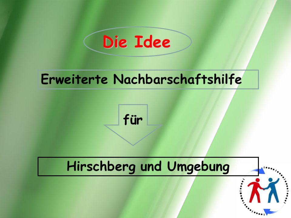 Erweiterte Nachbarschaftshilfe Hirschberg und Umgebung für Die Idee