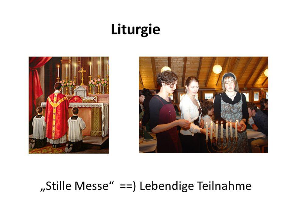 Liturgie Stille Messe ==) Lebendige Teilnahme