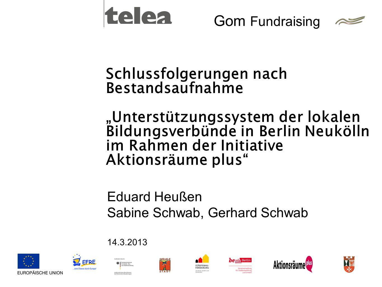 Gom Fundraising Schlussfolgerungen nach Bestandsaufnahme Unterstützungssystem der lokalen Bildungsverbünde in Berlin Neukölln im Rahmen der Initiative